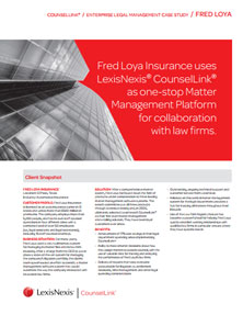 fred loya insurance uses lexisnexis counsellink as one stop matter management platform for collaboration with law firms